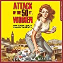 Attack of the Fifty Foot Women: How Gender Equality Can Save the World! Audiobook by Catherine Mayer Narrated by Tanya Moodie