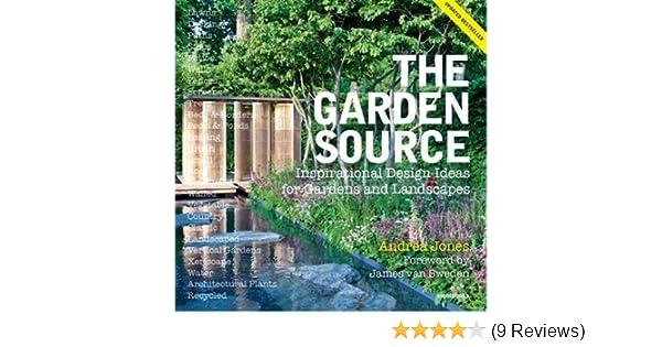 The Garden Source Inspirational Design Ideas For Gardens