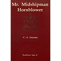 Mr. Midshipman Hornblower [Hornblower Saga #1] (English Edition)