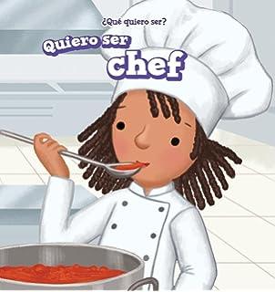 Quiero ser chef / I Want to Be a Chef (¿Qué quiero Ser?