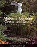 Alabama Gardens Great and Small, Ed Givhan and Jennifer Greer, 0970199309