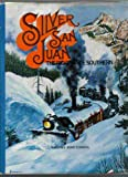 The Silver San Juan, Mallory H. Ferrell, 0871080575
