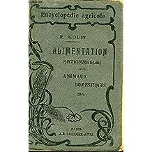 Alimentation rationnelle des animaux domestiques -6e edition -collection encyclopedie agricole.
