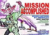 """Mission Accomplished Wicked Cartoons by America's Most Wanted Political Cartoonists"" av Khalil Bendib"