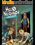 Hello Neighbor : Hide and Seek Guide and Walkthrough