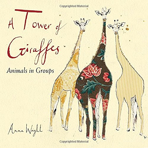 A Tower of Giraffes: Animals in Groups by Charlesbridge