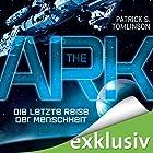 The Ark - Die letzte Reise der Menschheit Hörbuch von Patrick S. Tomlinson Gesprochen von: Thomas Schmuckert