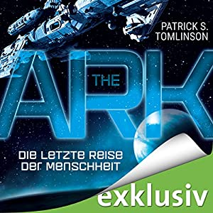 The Ark - Die letzte Reise der Menschheit Hörbuch