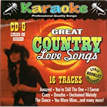 Great Country Love Songs: 16 TRACK KARAOKE BAY CD+G : Formatted for worldwide use : Lyrics Booklet Included