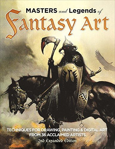 Masters and Legends of Fantasy Art, 2nd Expanded Edition: Techniques for Drawing, Painting & Digital Art from Fantasy Legends (Fox Chapel Publishing) 22 In-Depth Interviews & Workshops, plus CD
