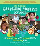 The Book of Gardening Projects for Kids, Whitney Cohen and John Fisher, 1604693738