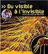 Du visible à l'invisible : Explorons la matière par Brossoni