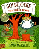 Goldilocks and the Three Bears, James Marshall, 0803720203