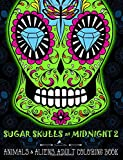 Sugar Skulls at Midnight Adult Coloring Book : Volume 2 Animals & Aliens: A Unique Midnight Edition Black Background Paper Coloring Book for Grown-Ups ... Coloring for Relaxation & Stress Relief)
