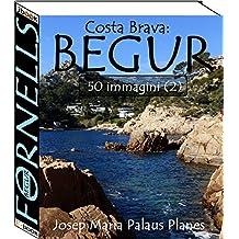 Costa Brava: Begur [Fornells] (50 immagini) (2) (Italian Edition)