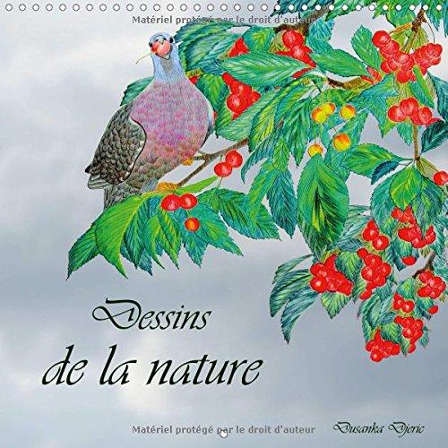 Dessins De La Nature 2017: Dessins Au Crayon De Couleur (Calvendo Art) (French Edition) by Calvendo Verlag GmbH