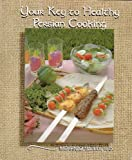 Your Key to Healthy Persian Cooking, Mehrnaz Sajedi, 0963941119