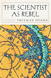 The Scientist as Rebel (New York Review Books)