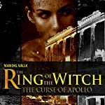 The Ring of the Witch: The Curse of Apollo | Ivan Del Valle