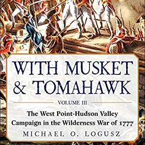 With Musket & Tomahawk, Vol III Audiobook