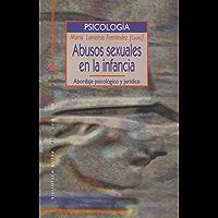 Abusos sexuales en la infancia. Abordaje psicológico y jurídico (COLECCIÓN PSICOLOGÍA UNIVERSIDAD)
