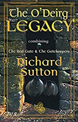 The O'Deirg Legacy: Complete versions of The Red Gate and The Gatekeepers