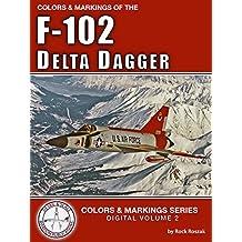 Colors & Markings of the F-102 Delta Dagger (Digital Colors & Markings Series)