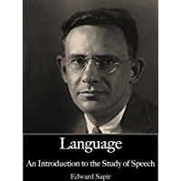Language; An Introduction to the Study of Speech (Illustrated)