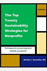 The Top Twenty Sustainability Strategies for Nonprofits (Nonprofit Toolkit Book 2) Kindle Edition