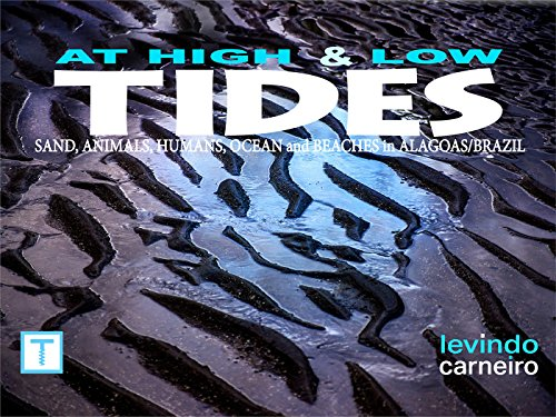 At High and Low Tides: Sand, Animals, Humans, Ocean and beaches ay Alagoas-Brazil