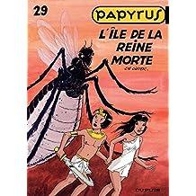 Papyrus - Tome 29 - L'Ile de la Reine Morte (French Edition)