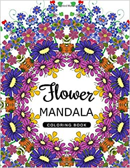 Flower Mandala Coloring Book Pattern For Adults Floral Amazoncouk Art Publishing 9781534957626