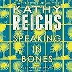 Speaking in Bones: A Temperance Brennan Novel   Kathy Reichs