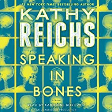 Speaking in Bones: A Temperance Brennan Novel Audiobook by Kathy Reichs Narrated by Katherine Borowitz