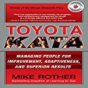 Toyota Kata: Managing People for Improvement, Adaptiveness and Superior Results Audiobook by Mike Rother Narrated by Todd Belcher