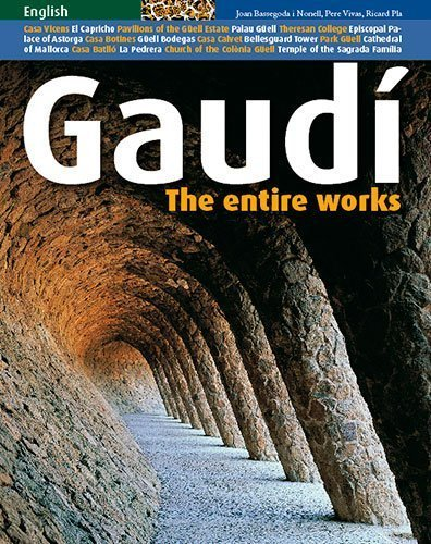 [(Gaudi: The Entire Work )] [Author: Joan Bassegoda i Nonell] [Aug-2007] PDF