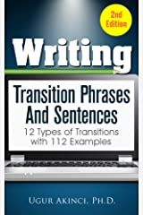 Writing Transition Phrases and Sentences: 12 Types of Sentence and Paragraph Transitions with 112 Examples Kindle Edition