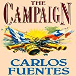 The Campaign | Carlos Fuentes,Alfred MacAdam (translator)