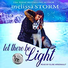 Let There Be Light: Sled Dog, Book 2 Audiobook by Melissa Storm Narrated by Elise Arsenault