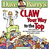 Dave Barry's Claw Your Way to the Top, Dave Barry, 0878576525