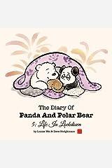 The Diary of Panda & Polar Bear 5: Life in Lockdown Kindle Edition