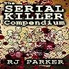 The Serial Killer Compendium, Volume 1