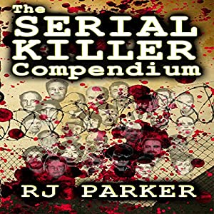 The Serial Killer Compendium, Volume 1 Audiobook