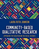 img - for Community-Based Qualitative Research: Approaches for Education and the Social Sciences book / textbook / text book