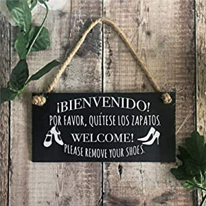 BYRON HOYLE Welcome Please Take Off Your Shoes Remove Your Shoes Sign Spanish and English Sign Espanol Slate Wood Plaque Wall Art Funny Wood Sign Wall Hanger Home Decor