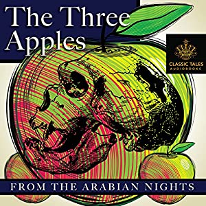 The Three Apples [Classic Tales Edition] Audiobook
