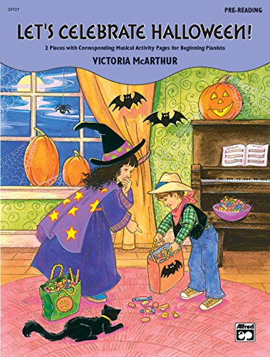 Let's Celebrate Halloween!, Pre-reading: 2 Pieces with Corresponding Musical Activity Pages for Beginning Pianists -