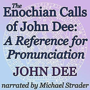 The Enochian Calls of John Dee Audiobook