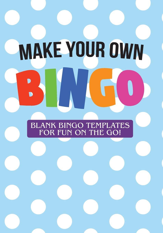 Bingo Template | Make Your Own Bingo Blank Bingo Templates For Fun On The Go