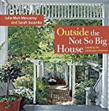 img - for Outside the Not So Big House: Creating the Landscape of Home (Susanka) book / textbook / text book